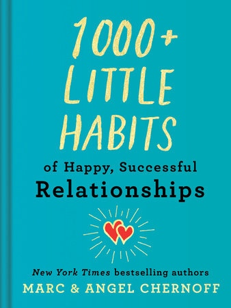 1000+ Little Habits Of Happy, Successful Relationships By Marc Chernoff, Angel Chernoff