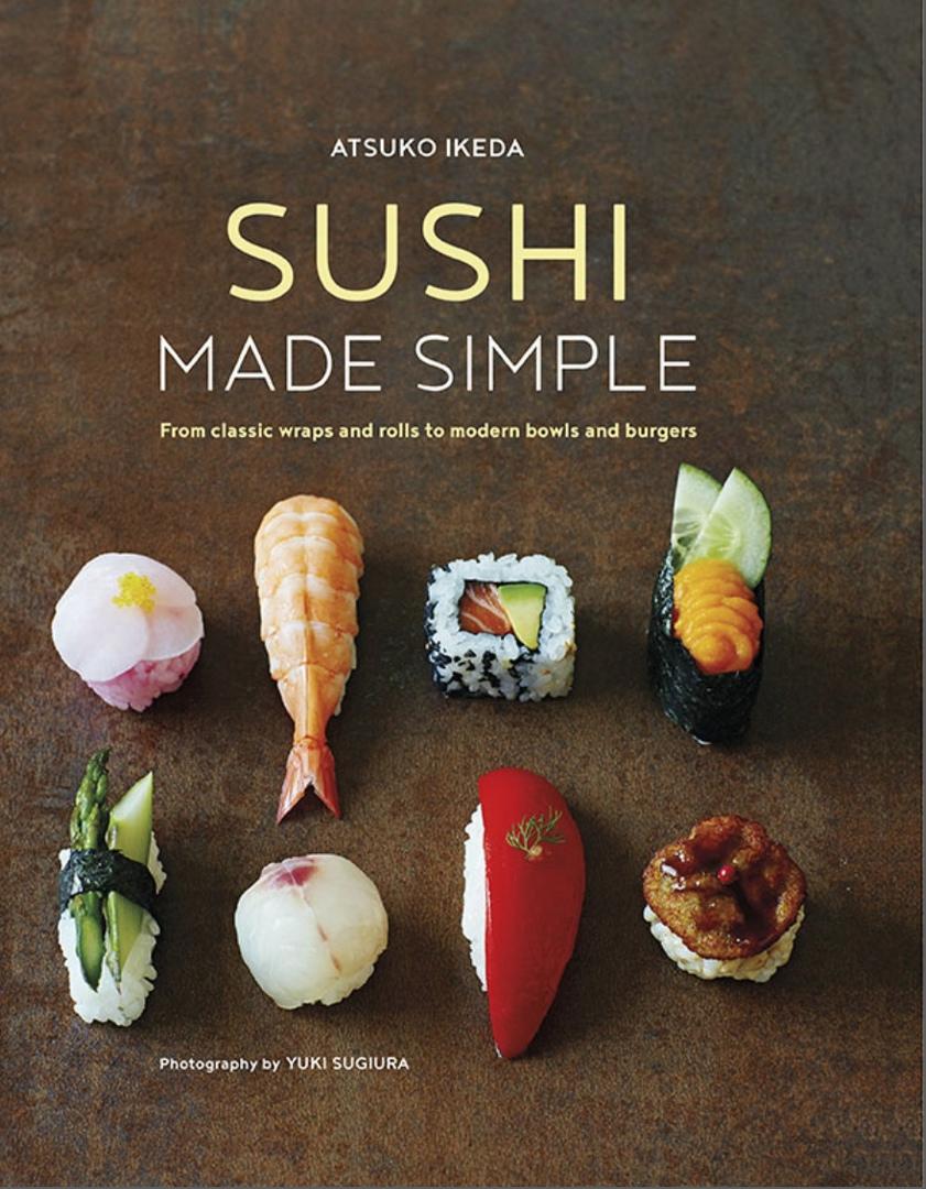 Sushi Made Simple By Atsuko Ikeda