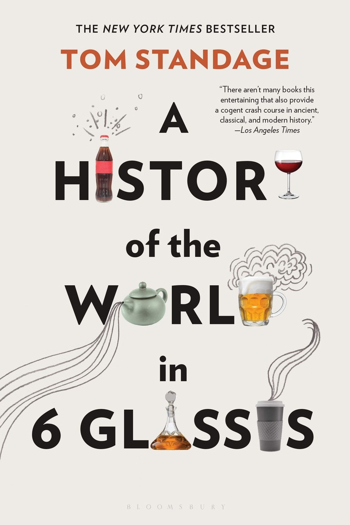 Tom Standage – A History Of The World In 6 Glasses