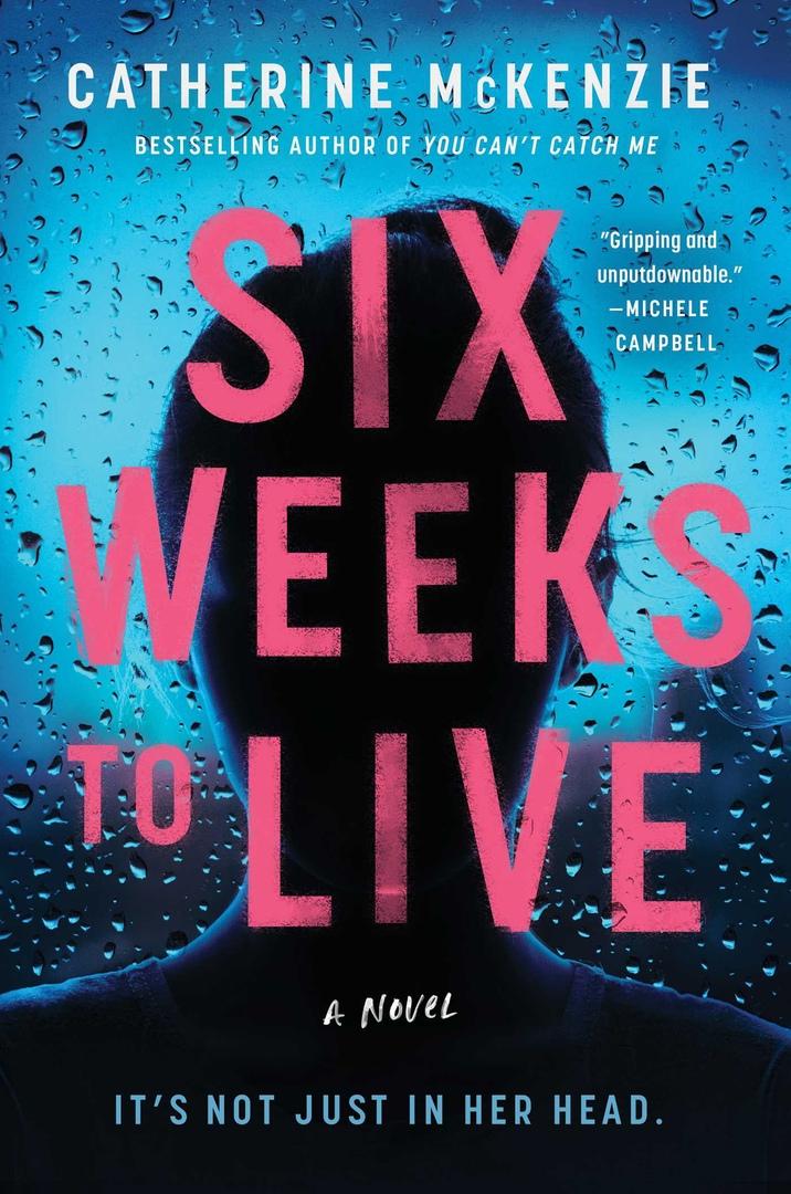 Catherine McKenzie – Six Weeks To Live