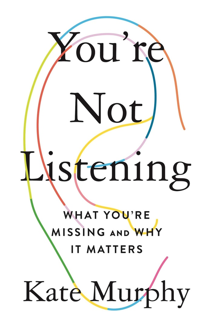 You're Not Listening: What You're Missing And Why It Matters By