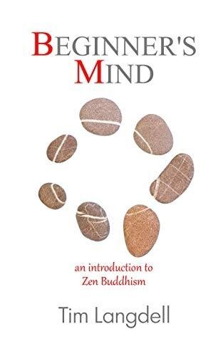 Beginner's Mind: An Introduction To Zen Buddhism