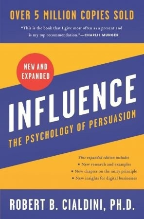 Influence: The Psychology Of Persuasion, New And Expanded Edition
