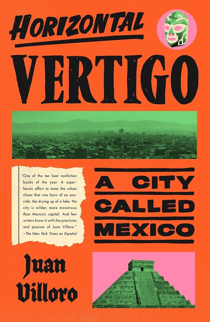 Juan Villoro – Horizontal Vertigo: A City Called Mexico
