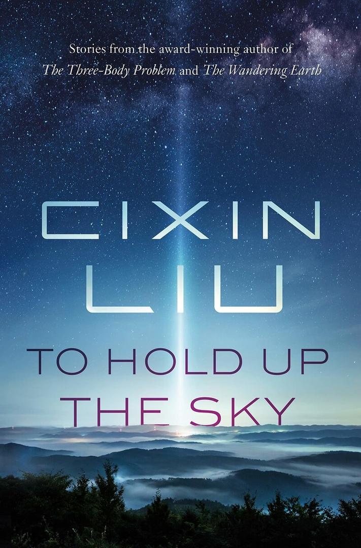 Cixin Liu – To Hold Up The Sky