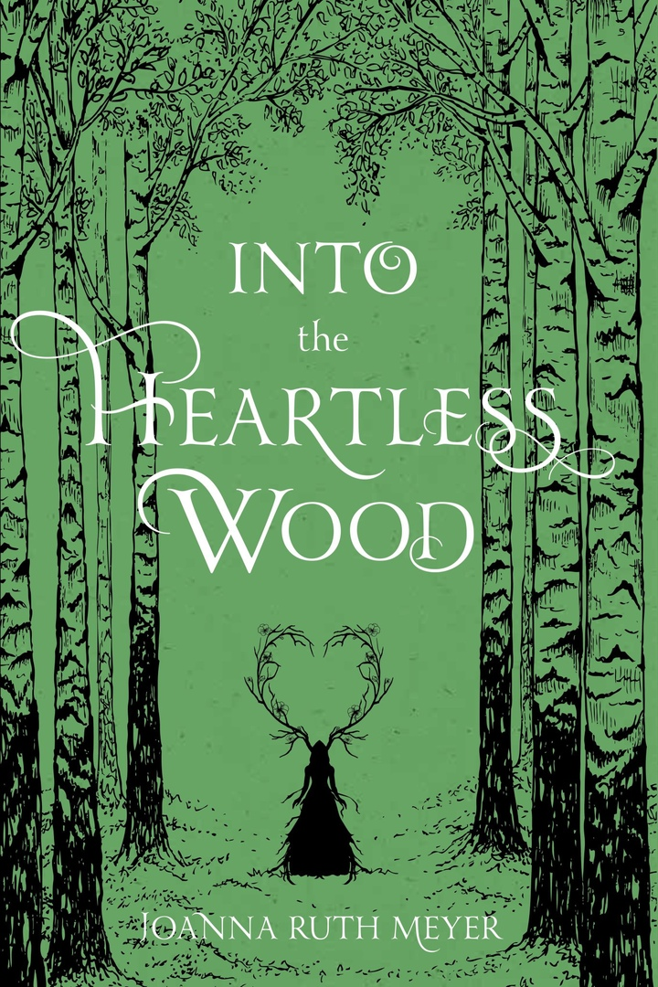 Joanna Ruth Meyer – Into The Heartless Wood